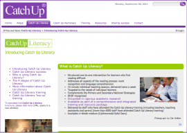 Catch Up Literacy is a one to one literacy intervention for struggling readers. It is centred on a 15 minute structured teaching session delivered twice per week.